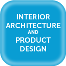 Interior Architecture and Product Design